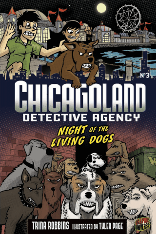 Chicagoland Detective Agency: Book 3: Night of the Living Dogs