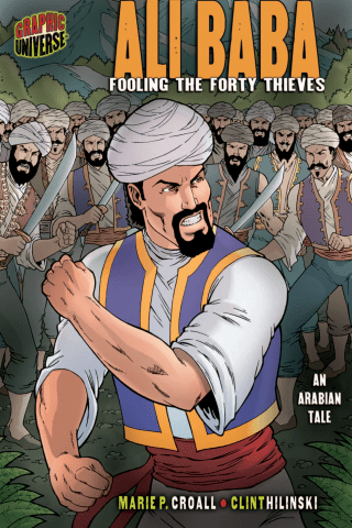 Graphic Myths and Legends: Ali Baba: Fooling the Forty Thieves [An Arabian Tale]