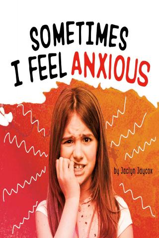 Sometimes I Feel Anxious