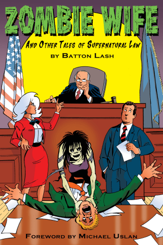Zombie Wife, and Other Tales of Supernatural Law