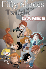 50 Shades of the Twilight Games