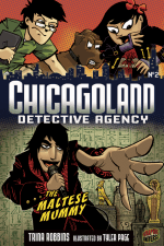 Chicagoland Detective Agency: Book 2: The Maltese Mummy