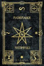 Mathemagick & Mystiphysics Vol 1