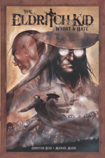 The Eldritch Kid: Whisky & Hate