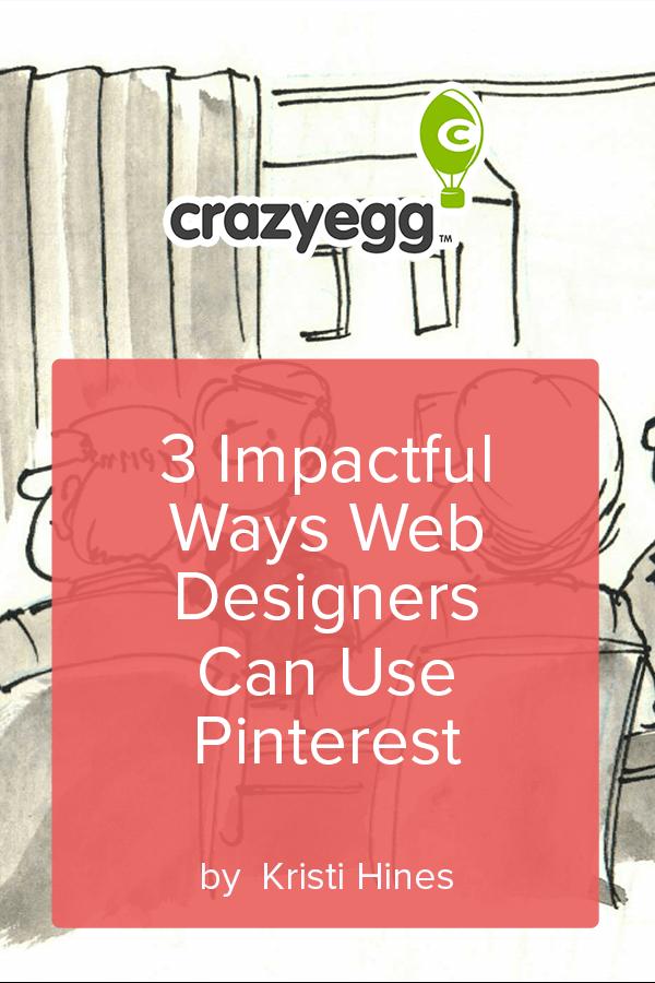 3 Impactful Ways Web Designers Can Use Pinterest