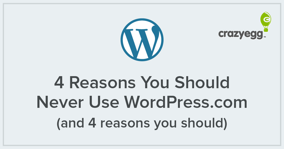 4 Reasons You Should Never Use WordPress com (And 4 Reasons You Should)