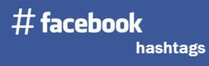 Facebook Hashtags- #facebookhashtags