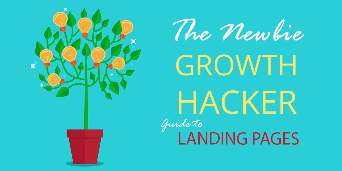 growth hacker guide to landing pages