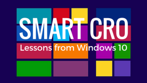 Smart CRO: Lessons from the Windows 10 Launch