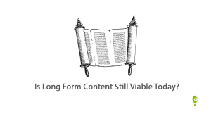 is longform content still viable today?