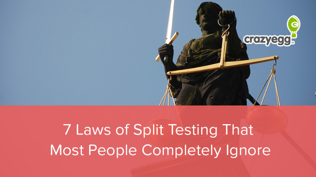7 Laws of Split Testing That Most People Completely Ignore
