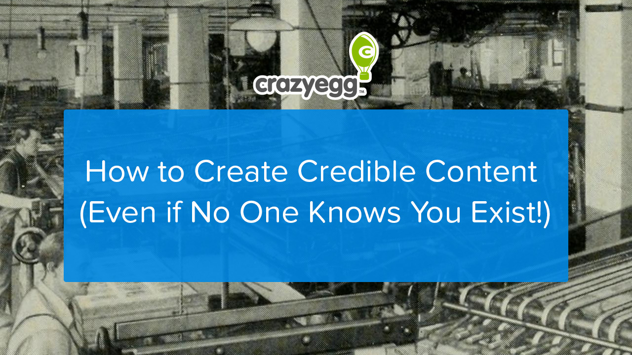 how to make credible content
