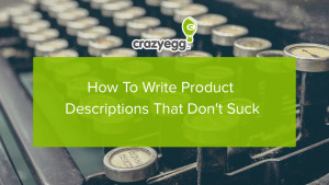How To Write Product Descriptions That Don't Suck