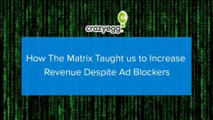 How The Matrix Taught us to Increase Revenue Despite Ad Blockers