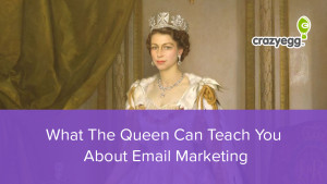 the queen and email marketing
