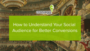 understanding your social audience for conversion