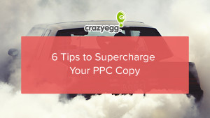 six tips supercharge ppc copy