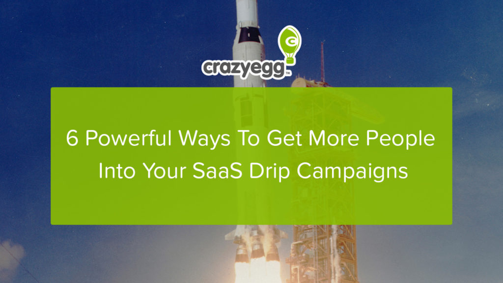6 powerful ways to get people into SaaS drip campaigns