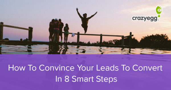 How-To-Convince-Your-Leads-To-Convert-In-8-Smart-Steps2