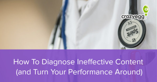 How-To-Diagnose-Ineffective-Content-(and-Turn-Your-Performance-Around)