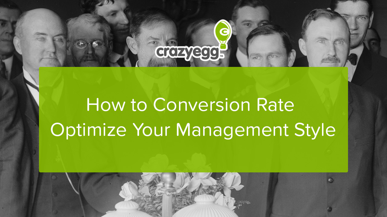 how to conversion rate optimize your management style