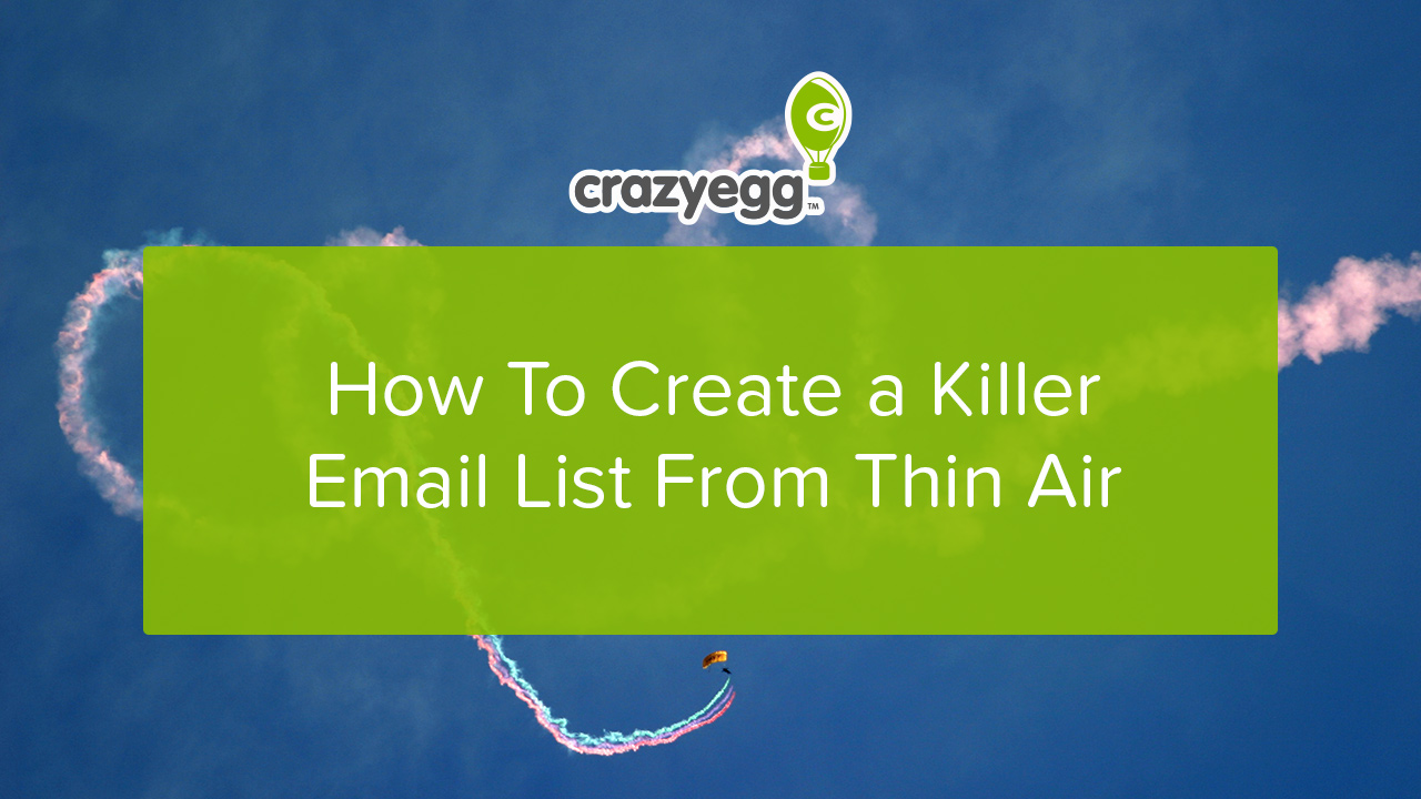 How To Create a Killer Email List From Nothing (A Beginner's