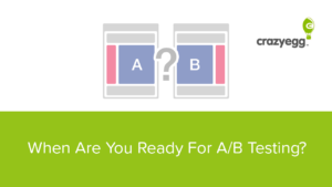 when are you ready for ab testing?