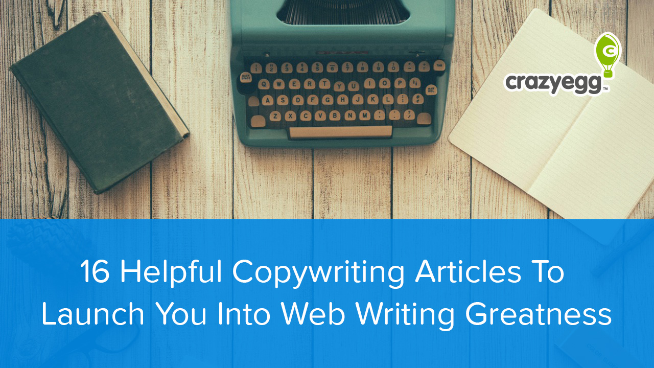 16 Copywriting Articles To Launch You Into Writing Greatness