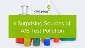 4 Surprising Sources of A/B Test Pollution