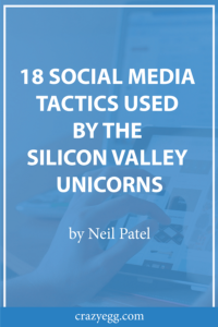 18 Social Media Tactics Used by the Silicon Valley Unicorns