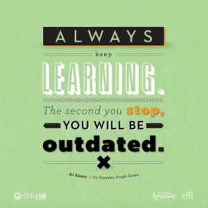 Always keep learning