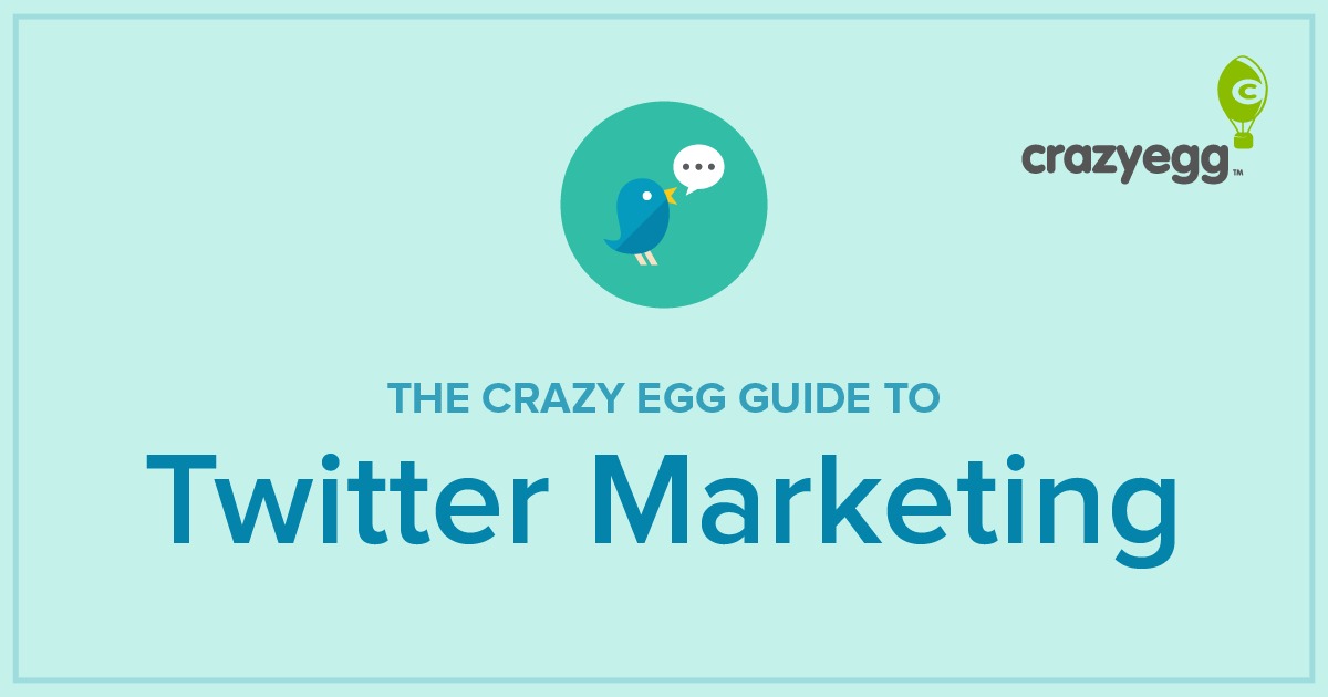 Twitter Marketing Guide By Crazy Egg