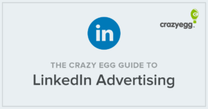 the crazy egg guide to LinkedIn advertising