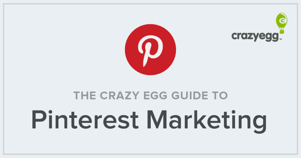 the crazy egg guide to pinterest marketing