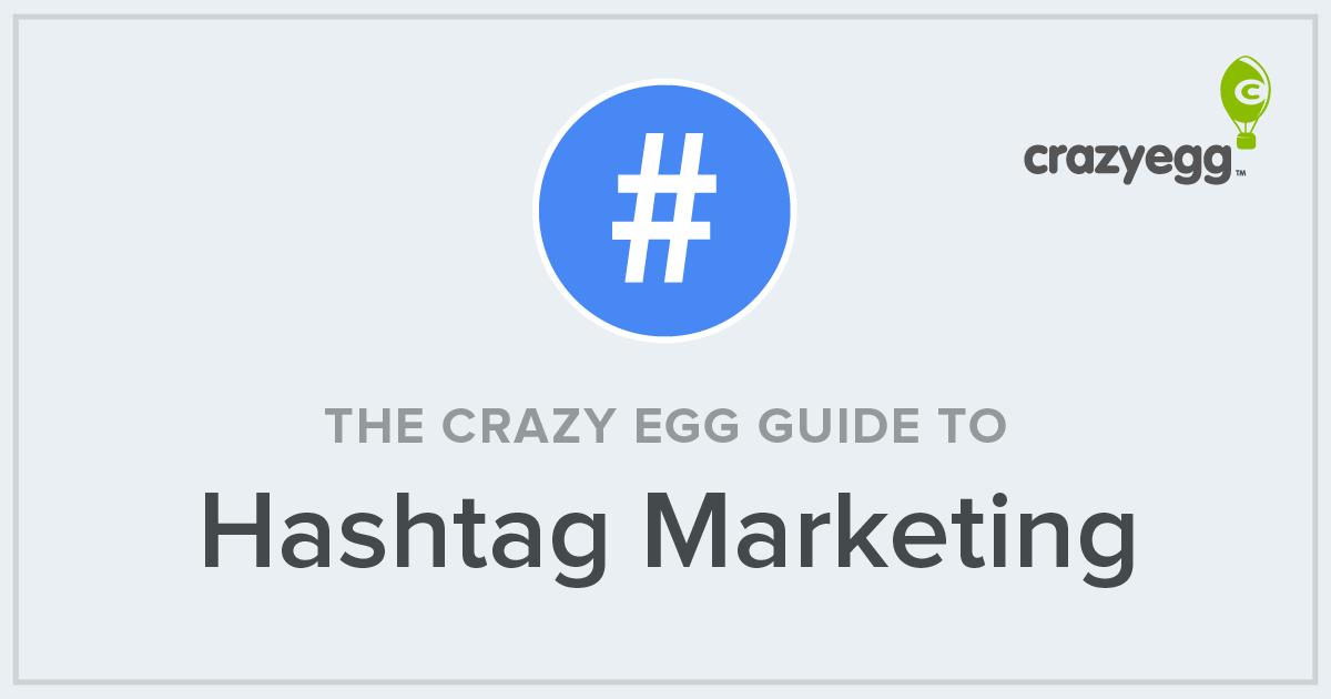 aea0f7d49c56 Hashtag Marketing Guide by Crazy Egg