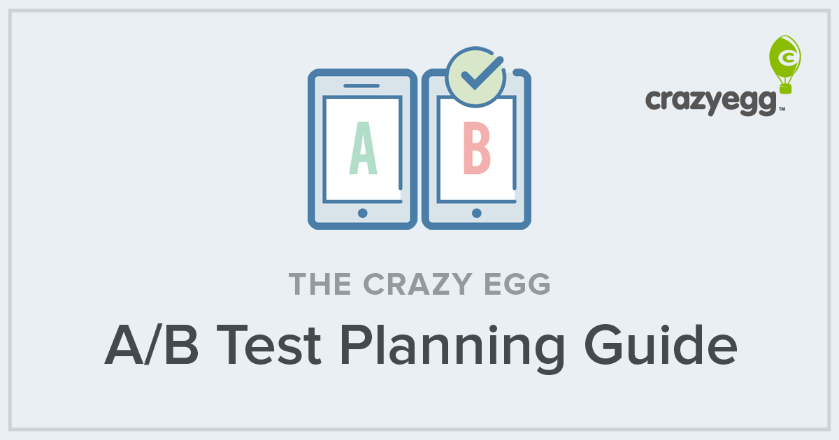 The Crazy Egg A/B Test Planning Guide