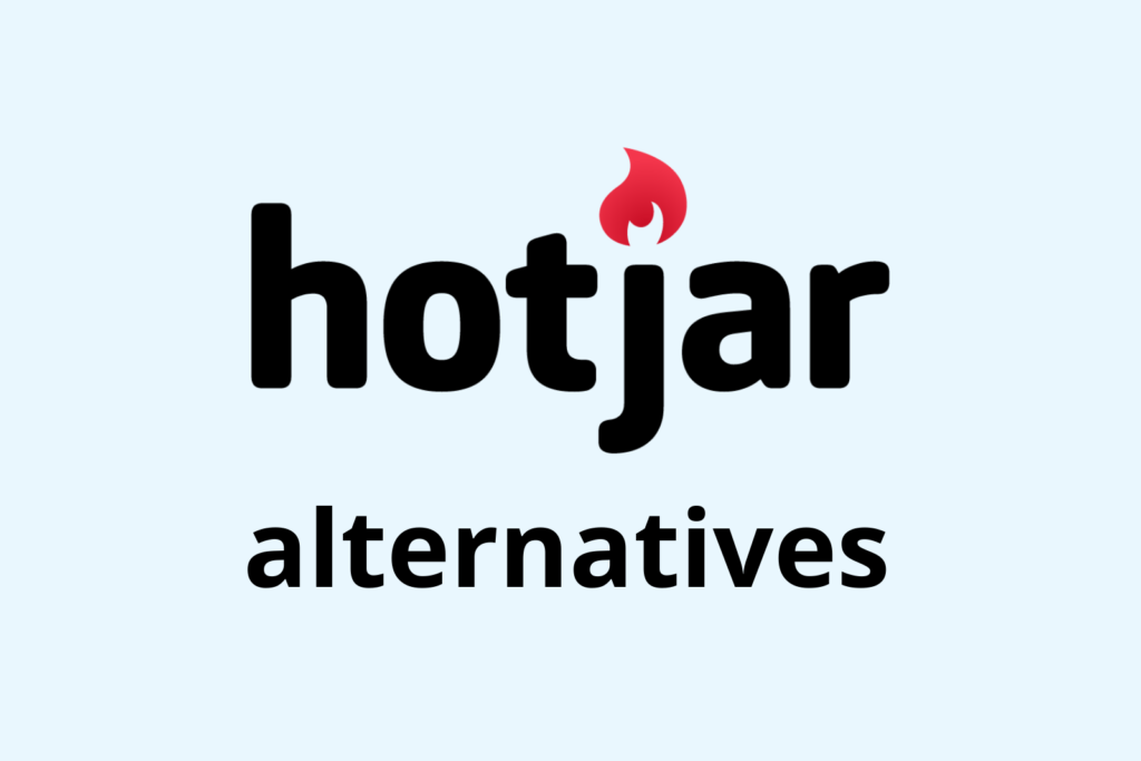 Hotjar Alternatives: 21 Tools for Optimizing Your Website and Conversion Rate
