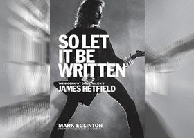 Press Release: Metallica's James Hetfield Releases Biography So Let It Be Written