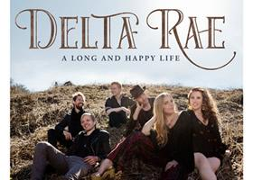 "Press Release:  Delta Rae Releases ""A Long And Happy Life"" EP March 24th"