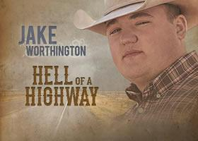 Press Release: Jake Worthington's Upcoming EP Hell Of A Highway To Be Released May 19th