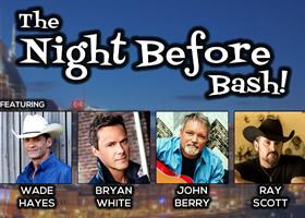 The Night Before Bash! Set To Kick Off CMA Fest with Wade Hayes, Bryan White, Ray Scott and John Berry