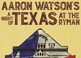 "Press Release: Aaron Watson Returns to Ryman for Headlining Date  ""A Night of Texas"" - January 24, 2019"