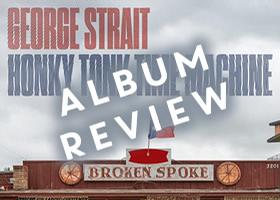 George Strait: 'Honky Tonk Time Machine' Album Review