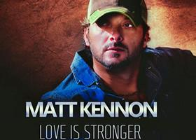 EXCLUSIVE Video Premiere for Matt Kennon's Love Is Stronger