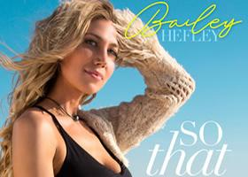 Press Release: Bailey Hefley Releases New Single 'So That Girl'