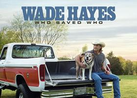 Press Release: Wade Hayes Releases New Album 'Who Saved Who' Today!