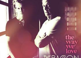 The Bacon Brothers are pleased to announce the release of their new album, The Way We Love.