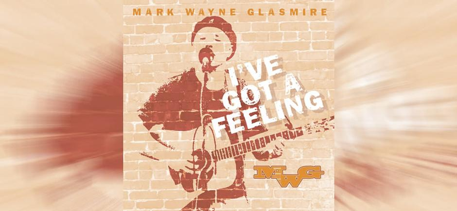Final Cut/Final Take Interview: Mark Wayne Glasmire 'I've Got A Feeling'