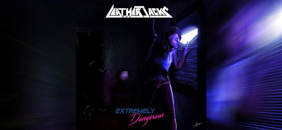 Album Review: Leatherjacks 'Extremely Dangerous'