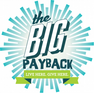 The Big Payback 300 - Live here. Give here.
